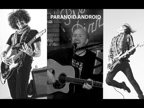 Paranoid Android - FULL COVER (Radiohead) Performed by Karl Golden, Mike Massé & Bayu Ardianto