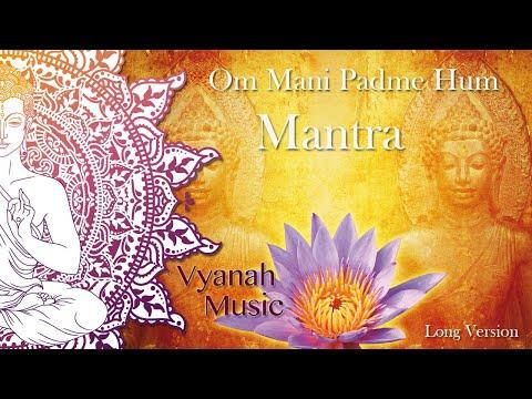 Mantra - Om Mani PadMe Hum -  Long Version