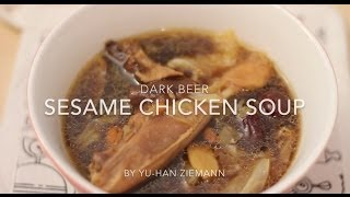 Fusion Cuisine: How To Make Dark Beer Sesame Chicken Soup
