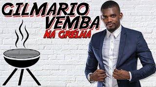 GILMARIO VEMBA - NA GRELHA #35