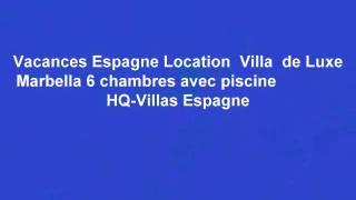 Vacances Andalousie Espagne  Villa de Luxe  Andalousie