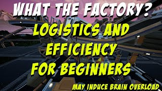 Logistics and Efficiency: Beginner | What the Factory