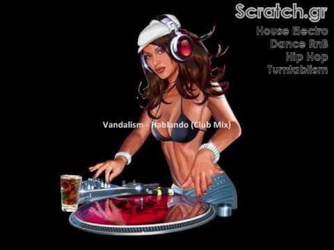 Vandalism - Hablando (Club Mix) [Scratch.gr]