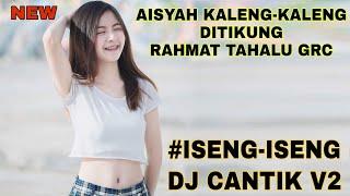 DJ AISYAH KALENG - KALENG DITIKUNG RAHMAT TAHALU