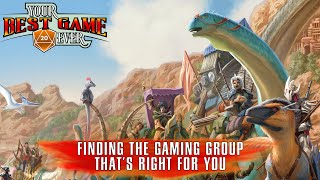 Finding the Gaming Group That's Right For You