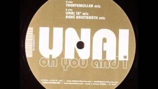 Unai - oh you and i (Unai 12 Mix)