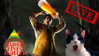 Drunk Dead by daylight Livestream - WE STREAMING INTO THE NEW YEAR!!!!
