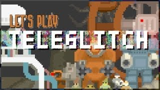 Let's Play TELEGLITCH - Indie Roguelike Top-down Shooter