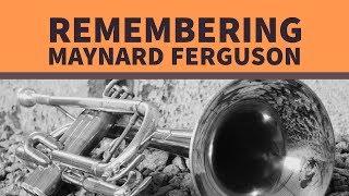 Remembering Maynard Ferguson