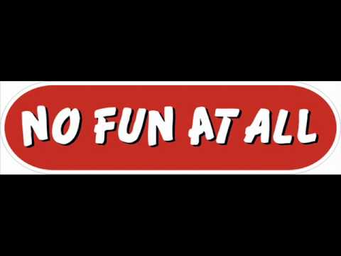 No Fun At All -  Funny