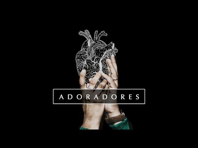 ADORADORES - 4 de 7 - Adoração de Coração