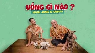 LYRIC - UỐNG GÌ NÀO - Huỳnh James x Pjnboys