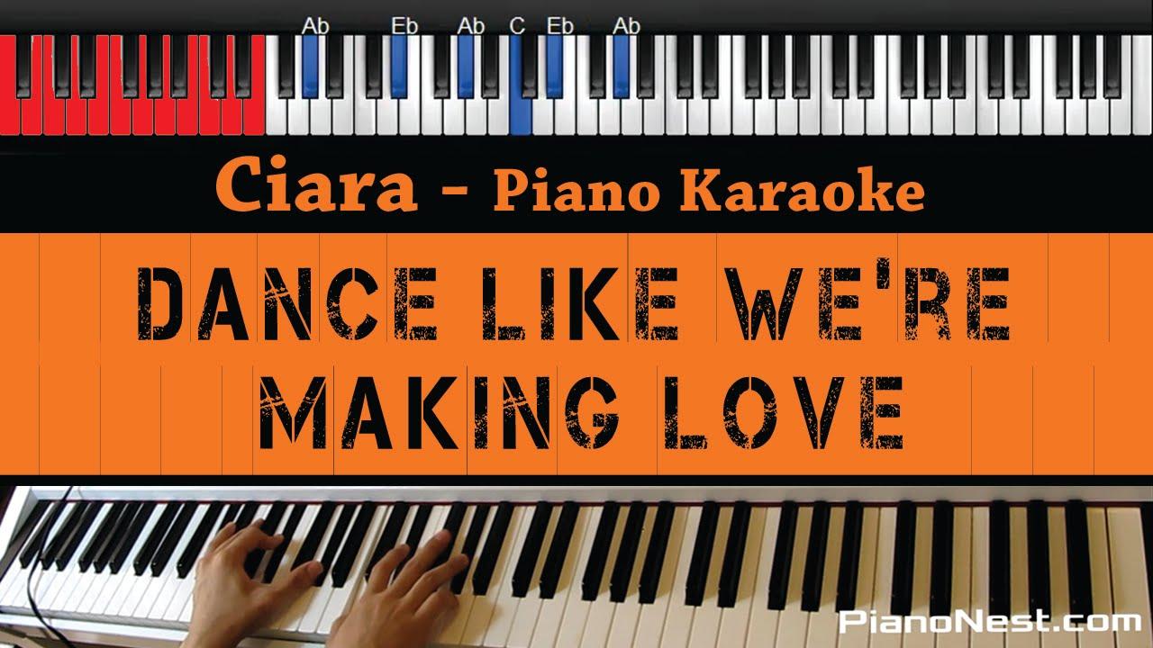 Ciara - Dance Like We're Making Love - HIGHER Key (Piano ...
