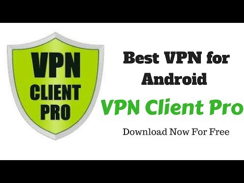 Best Vpn For Android - Vpn Client Pro - Download Now For Free 2018