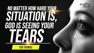 No matter how hard your situation is, God is seeing your TEARS | english/malayalam christian message
