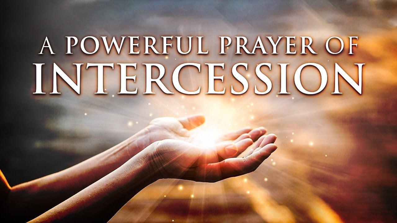 A Powerful  Prayer Of Intercession