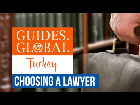 Choosing a Lawyer in Turkey