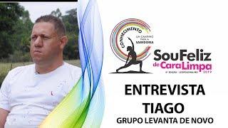 ENTREVISTA COM TIAGO - GRUPO LEVANTA DE NOVO | SOU FELIZ DE CARA LIMPA