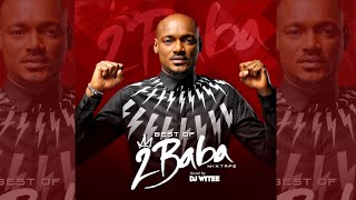 BEST OF 2BABA RELOADED #2FACE MIX OLD & NEW HITS (DJ WYTEE) 2003/2020 UPDATE