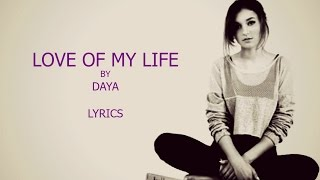 Love Of My Life Daya Lyrics.mp3