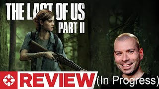 The Last of Us Part 2 Review SPOILER FREE - IGN (In Progress) - Brian Altano (Video Game Video Review)