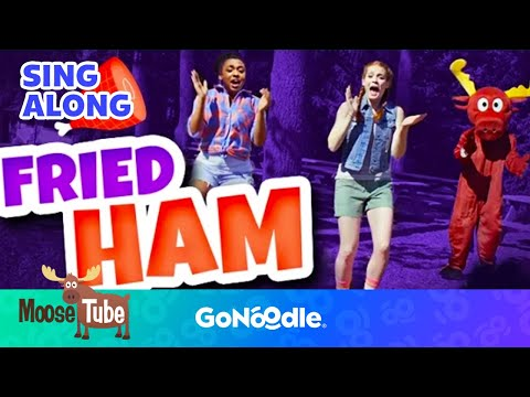 Fried Ham - MooseTube | GoNoodle