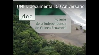 UNED documental. 50 Aniversario de la Independencia de Guinea Ecuatorial.