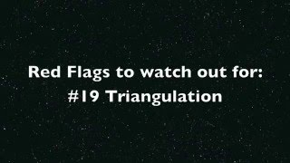 Red Flags to watch out for #19: Triangulation
