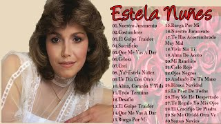 Estela Nuñez 30 Grandes Exitos Inolvidables Viejitas Pero Bonitas Rancheras Mexicanas viejitas