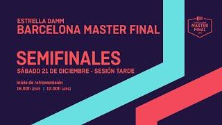 Semfinales Tarde - Estrella Damm Master Final 2019 - World Padel Tour
