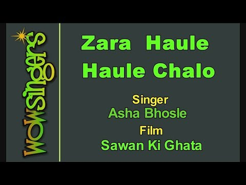 ZaraHaule Haule Chalo - Hindi Karaoke - Wow Singers