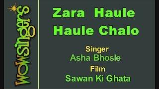 Zara Haule Haule Chalo - Hindi Karaoke - Wow Singers