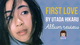 Utada Hikaru (宇多田ヒカル)  'First Love' | Album Review