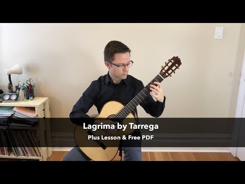 Lagrima by Tárrega (Lesson & Free PDF) for Classical Guitar