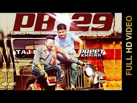PB 29 (Full Video) || PREET KHAIRA Feat. TAJ E || AAR VEE || New Punjabi Songs 2016 || MAD 4 MUSIC