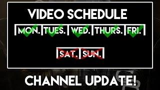 Channel Update! (New Video Schedule)