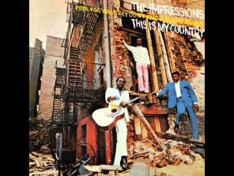 10. The Impressions - This is My Country