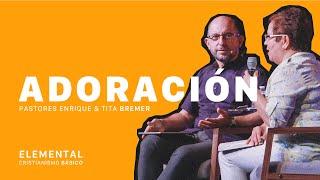Elemental Pt. 4 | ADORACIÓN | Pastores Enrique y Tita Bremer