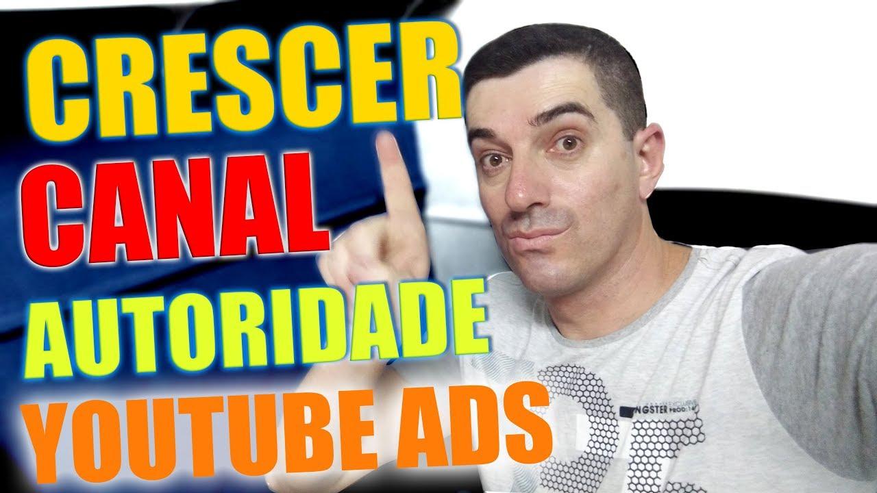 Youtube ✔ Como Crescer CANAL AUTORIDADE no youtube através do youtube ads vendas Hotmart e Monetizze