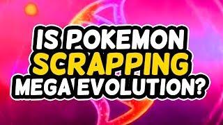 Is Pokemon Scrapping Mega Evolution?