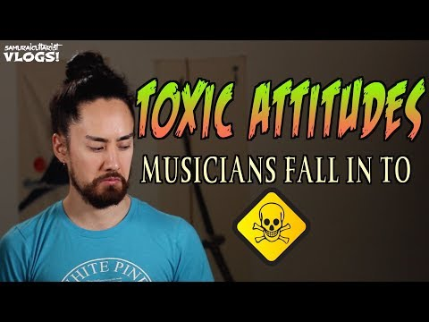 Toxic Attitudes Musicians Fall In To Mp3