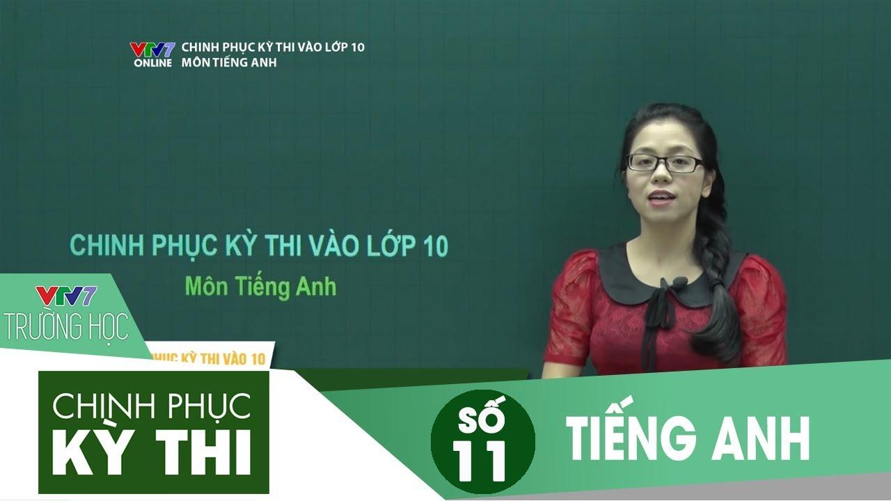 VTV7 | Chinh phục kỳ thi vào 10 | Tiếng Anh | Số 11