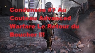 Advanced Warfare Condensée #7 Le Retour Du Boucher :p