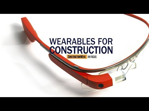 construction-week-in-focus- -s02e13:-ready-for-wearables?