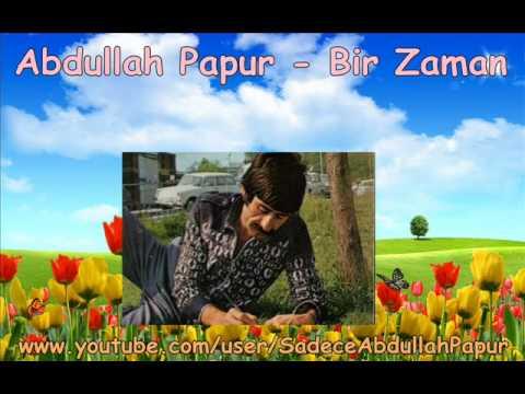 Abdullah Papur - Bir Zaman Dinle mp3 indir