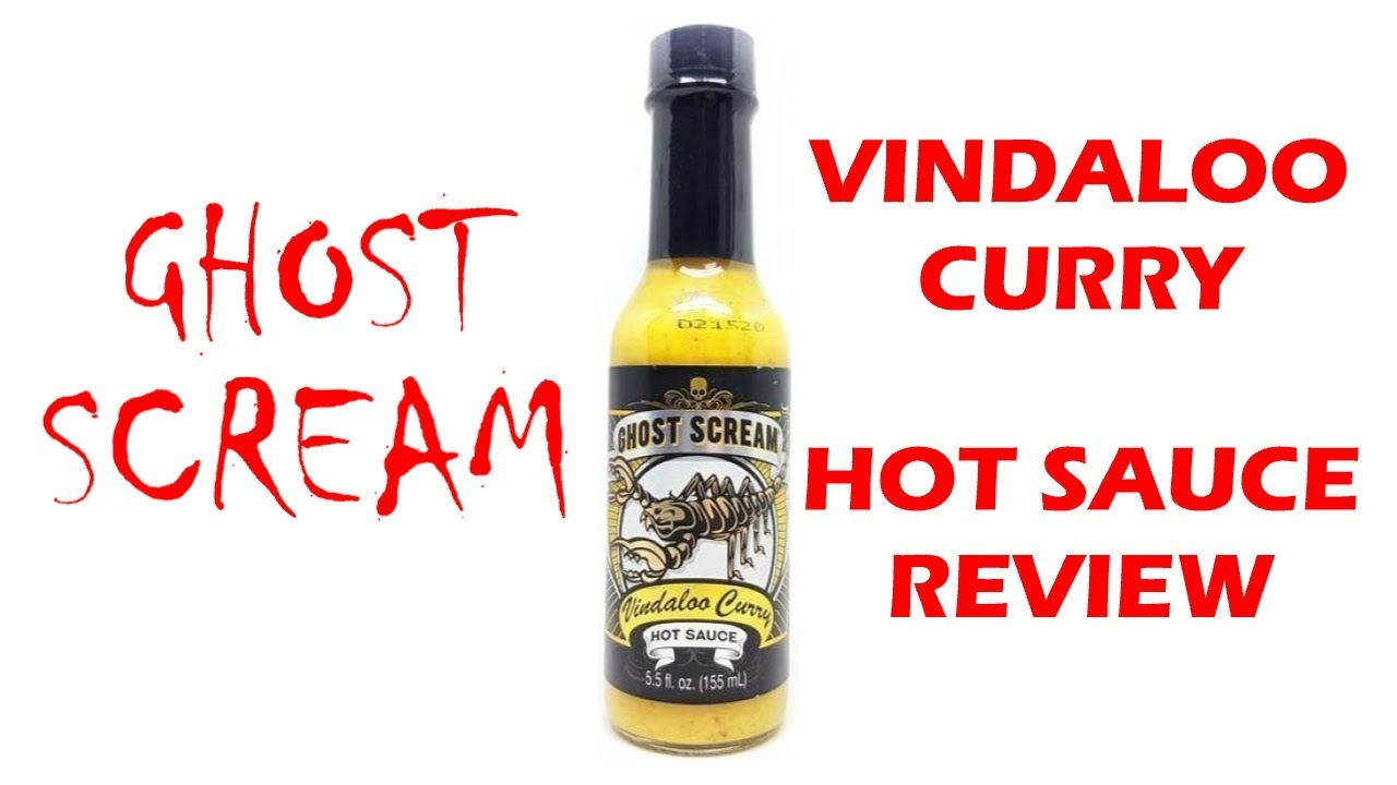 Ghost Scream Vindaloo Hot Sauce Review