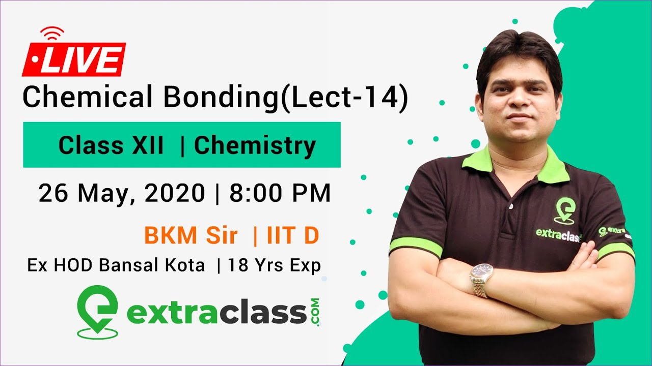 Chemical Bonding (Lec-14) by BKM Sir