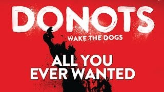 Watch Donots All You Ever Wanted video