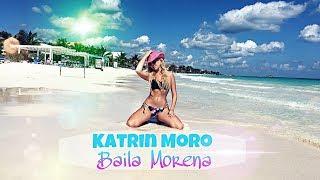 Смотреть клип Katrin Moro - Baila Morena