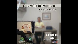 Sermão Dominical com Rev. Paulo Gustavo - Isaías 6 (Ao Vivo) [05ABR20]